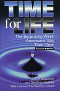 Time for Life The Surprising Ways Americans Use Their Time