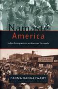 Namaste America Indian Immmigrants in an American Metropolis