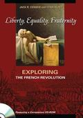 Liberty, Equality, Fraternity Exploring the French Revolution