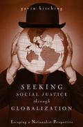 Seeking Social Justice Through Globalization Escaping a Nationalist Perspective
