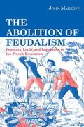 Abolition Of Feudalism Peasants, Lords, And Legislators In The French Revolution