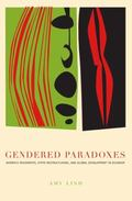 Gendered Paradoxes Women's Movements, State Restructuring, and Global Development in Ecuador
