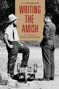 Writing The Amish The Worlds Of John A. Hostetler