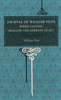 Journal of William Penn While Visiting Holland And Germany, in 1677