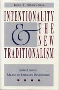 Intentionality and the New Traditionalism