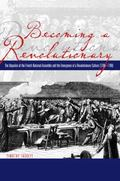 Becoming a Revolutionary The Deputies of the French National Assembly and the Emergence of a...