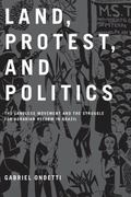Land, Protest, and Politics