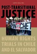 Post-Transitional Justice : Human Rights Trials in Chile and el Salvador