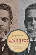 Machado de Assis : Multiracial Identity and the Brazilian Novelist