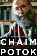Chaim Potok: Confronting Modernity Through the Lens of Tradition
