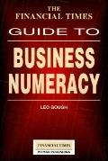 Financial Times Guide to Business Numeracy - Leo Gough - Paperback