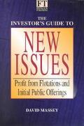 Investor's Guide to New Issues: Profit from Flotations and Initial Public Offerings - David ...