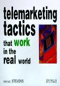 Telemarketing Tactics : Techniques that Work in the Real World