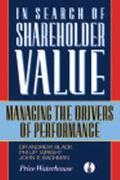 In Search of Shareholder Value Managing the Drivers of Performance