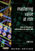 Mastering Value at Risk A Step-By-Step Guide to Understanding and Applying Var
