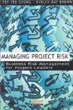 Managing Project Risk: Business Risk Management for Project Leaders
