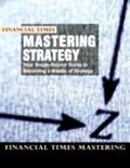 Financial Times Mastering Strategy The Complete MBA Companion in Strategy