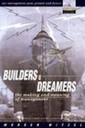 Builders and Dreamers The Making and Meaning of Management