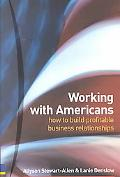 Working With Americans How to Build Profitable Business Relationships