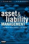 Asset & Liability Management A Guide to Value Creation and Risk Control