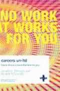 Careers UN-Ltd: How to Choose a Career That Deserves You