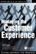 Managing the Customer Experience Turning Customers into Advocates