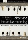 Definitive Guide to Direct & Interactive Marketing How to Select, Reach & Retain the Right C...