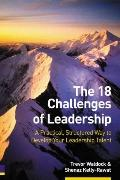 18 Challenges of Leadership A Practical, Structured Way to Develop Your Leadership Talent