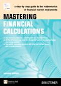 Mastering Financial Calculations A Step-by-step Guide to the Mathematics of Financial Market...