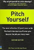 Pitch Yourself The Most Effective CV You'll Ever Write, the best interview you'll ever give,...