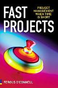 Fast Projects, Project Management When Time Is Short