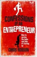 Confessions of an Entrepreneur : The Highs and Lows of Starting Up