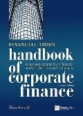 Financial Times Handbook of Corporate Finance : A Business Companion to Financial Markets, D...
