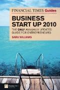 The Financial Times Guide to Business Start Up 2010: The only annually updated guide for ent...