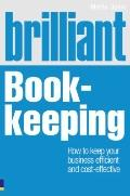 Brilliant Book-Keeping: What the Best Book-Keepers Know, Do and Say (Brilliant Business)