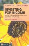FT Guide to Investing for Income: Grow Your Income Through Smarter Investing (Financial Time...