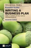 Writing a Business Plan : How to Win Backing to Start up or Grow Your Business
