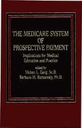Medicare System of Perspective Payment Implications for Medical Education and Practice