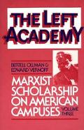 Left Academy Marxist Scholarship on American Campuses