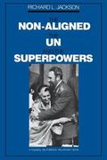 The Non-Aligned, the UN, and the Superpowers - Richard L. Jackson - Paperback