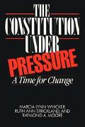 Constitution Under Pressure A Time for Change