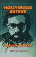 Hollywood Auteur: Francis Coppola