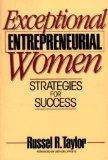 Exceptional Entrepreneurial Women: Strategies for Success
