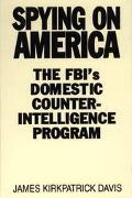 Spying on America The Fbi's Domestic Counterintelligence Program