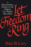 Let Freedom Ring A Documentary History of the Modern Civil Rights Movement