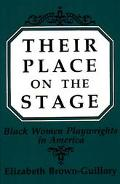 Their Place on the Stage Black Women Playwrights in America