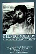 Philip II of Macedon A Life from the Ancient Sources