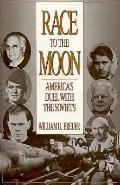 Race to the Moon: America's Duel with the Soviets