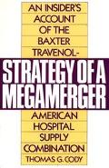Strategy of a Megamerger An Insider's Account of the Baxter Travenol-American Hospital Suppl...