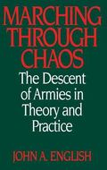 Marching Through Chaos The Descent of Armies in Theory and Practice